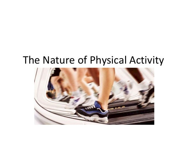 The Nature of Physical Activity