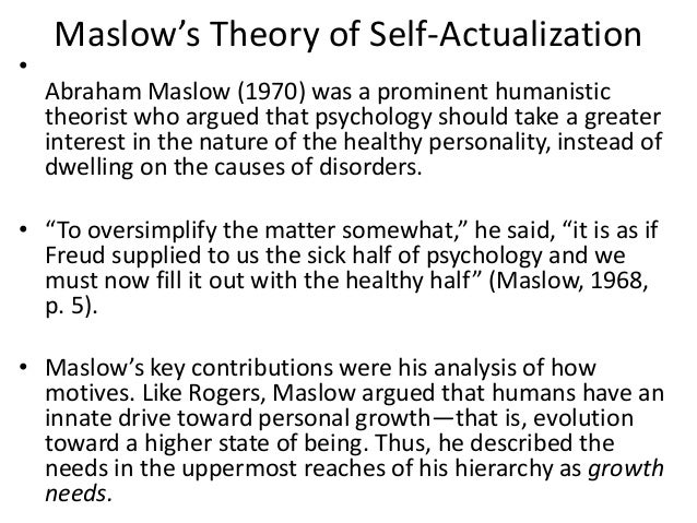 personality theory abraham maslow essay More abraham maslow, needs essay topics many individuals have stereotyped the personality of one person based on their socio-economic status.