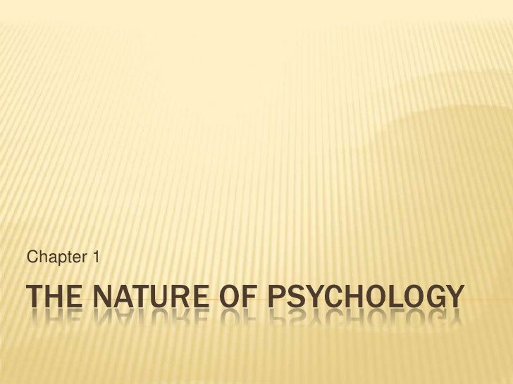 The NATURE OF PSYCHOLOGY<br />Chapter 1<br />