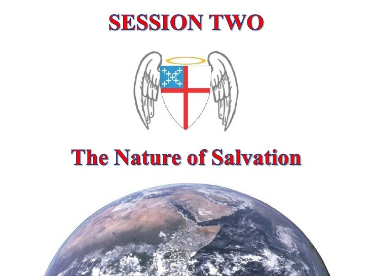 SESSION TWO<br />The Nature of Salvation<br />