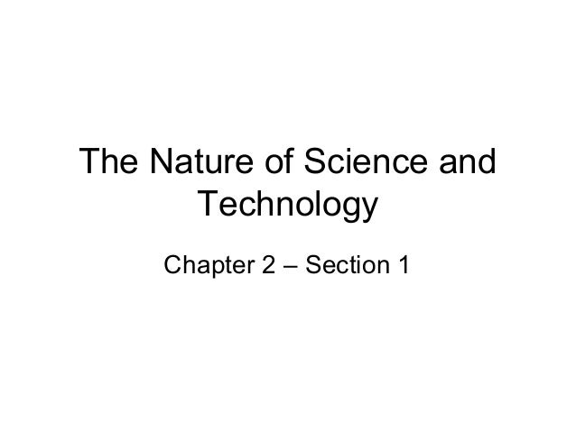 The Nature of Science and Technology Chapter 2 – Section 1