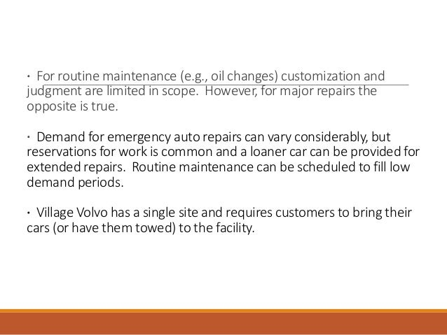 how could village volvo manage its back office like a factory Describe village vole's service package the service package consists of five features experienced by the customer based how could village volvo manage its back office like a factory with regards to managing back office like a factory, village volvo can install windows in the.