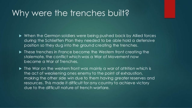 The Nature Of Trench Warfare And Life In Trenches Dealing With The Ex