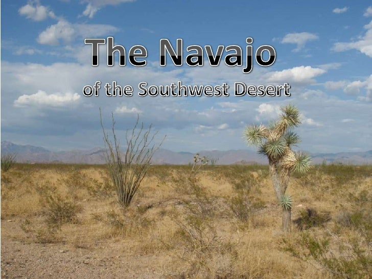 The Navajo<br />of the Southwest Desert<br />