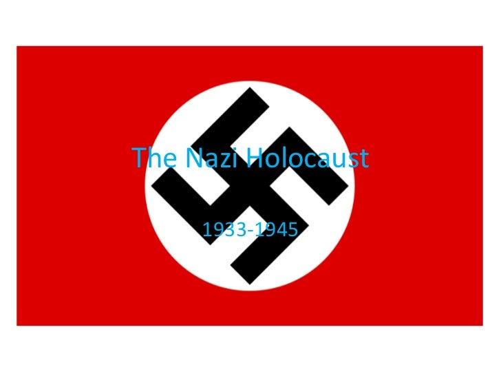 The Nazi Holocaust<br />1933-1945<br />
