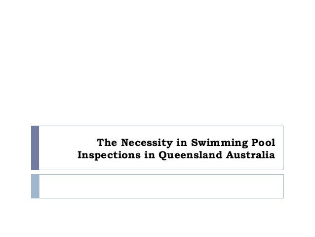 The Necessity in Swimming Pool Inspections in Queensland Australia