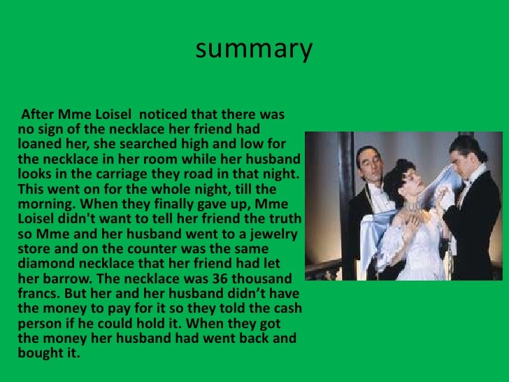 """the necklace summary and character analysis In the short story """"the necklace,"""" written by guy de the necklace literary analysis the first character is madame forestier whom does not."""