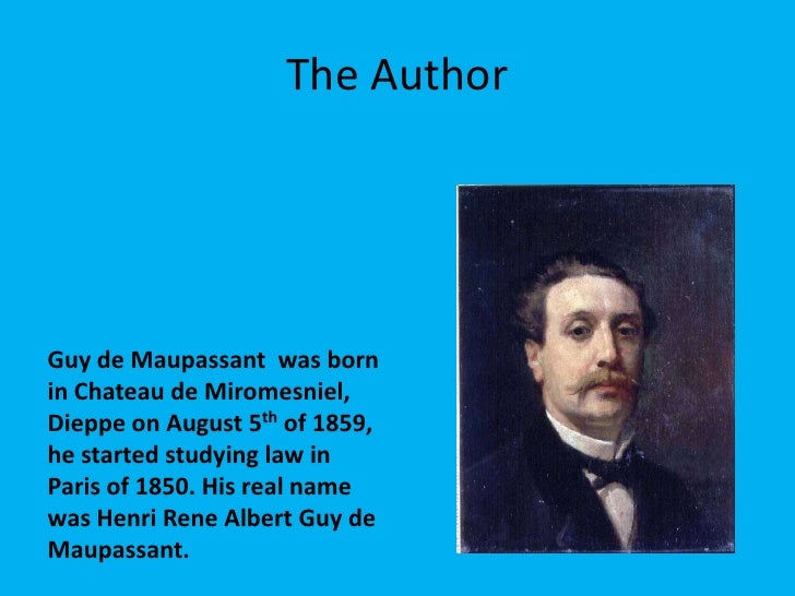was it a dream by guy de maupassant essay Henri-rené-albert-guy de maupassant was born on august 5, 1850 at the château de miromesnil, near dieppe in the seine-inférieure (now seine-maritime) department in france he was the first son of laure le poittevin and gustave de maupassant , both from prosperous bourgeois families.
