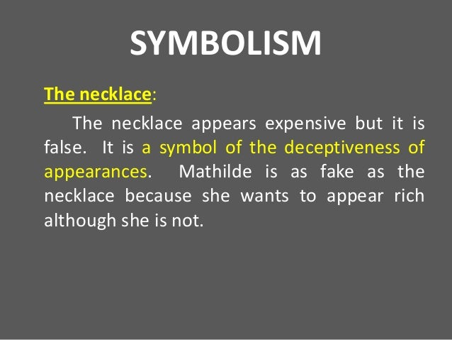 an admiration of mr loisel in the novel the necklace by guy de maupassant At the end of the novel,  loisel discovers her necklace as missing  guy de maupassant was not a naturally gifted writer,.
