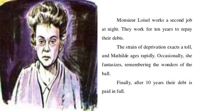an overview of the selfishness of mathilde loisel in the necklace by guy de maupassant