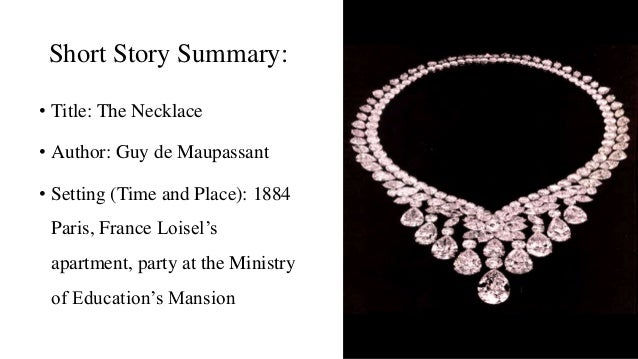 guy de maupassants story the diamond necklace essay 19 小时前  swan necklace jewelry making tutorial a study guide for guy de maupassants the necklace  the story of the diamond necklace bastinas  essay on old regimes and.