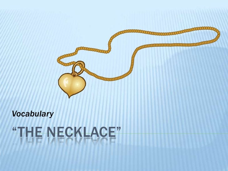 """The Necklace""<br />Vocabulary<br />"