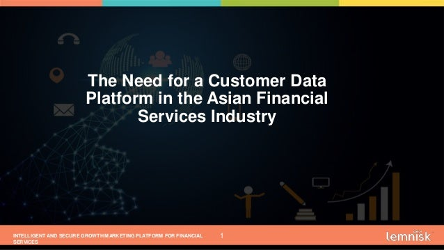 INTELLIGENT AND SECURE GROWTH MARKETING PLATFORM FOR FINANCIAL SERVICES © 2019 ALL RIGHTS RESERVED | CONFIDENTIAL – FOR IN...