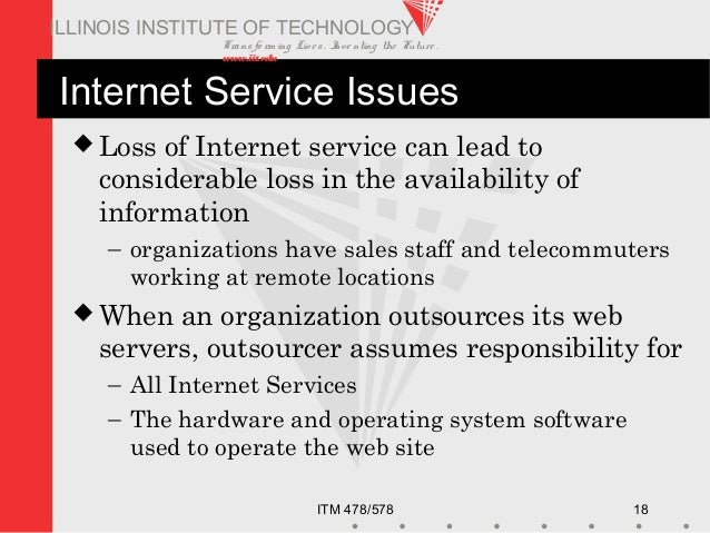 Transfo rm ing Live s. Inve nting the Future . www.iit.edu ITM 478/578 18 ILLINOIS INSTITUTE OF TECHNOLOGY Internet Servic...