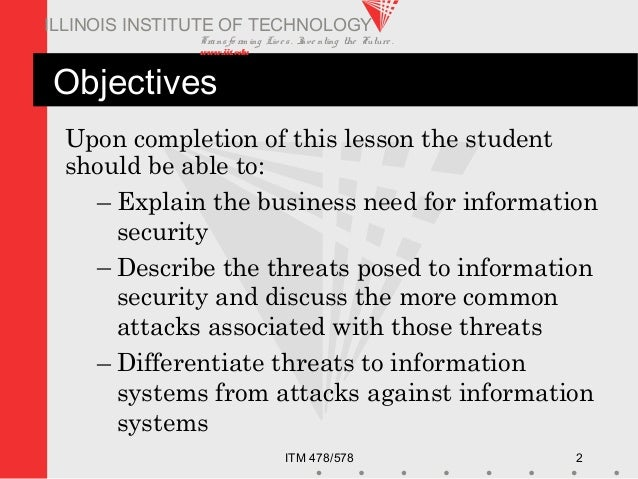 Transfo rm ing Live s. Inve nting the Future . www.iit.edu ITM 478/578 2 ILLINOIS INSTITUTE OF TECHNOLOGY Objectives Upon ...
