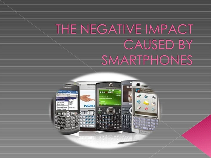 The negative impact caused by smartphones ppt 11
