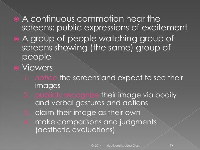  Being seen, recorded and displayed publicly is an exciting part of the activity; › So is commenting on one's image, and ...