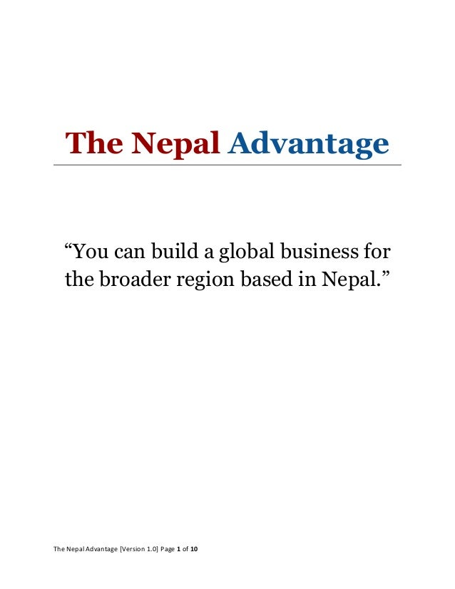 "The Nepal Advantage ""You can build a global business for the broader region based in Nepal."" The Nepal Advantage [Version ..."