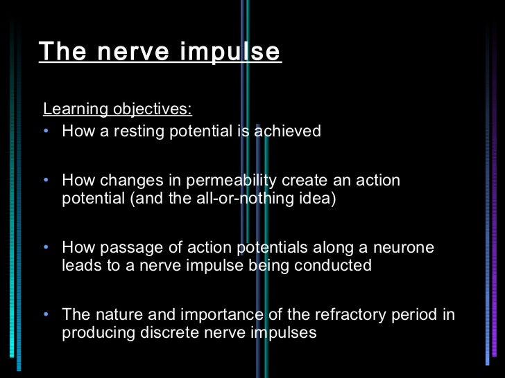 The nerve impulseLearning objectives:• How a resting potential is achieved• How changes in permeability create an action  ...