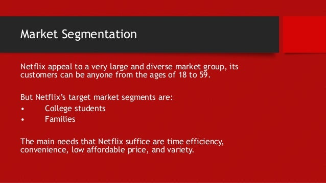market segmentation of netflix Marketing land is a daily marketers can learn a lot from netflix streaming social: what marketers can learn from netflix's social strategy.