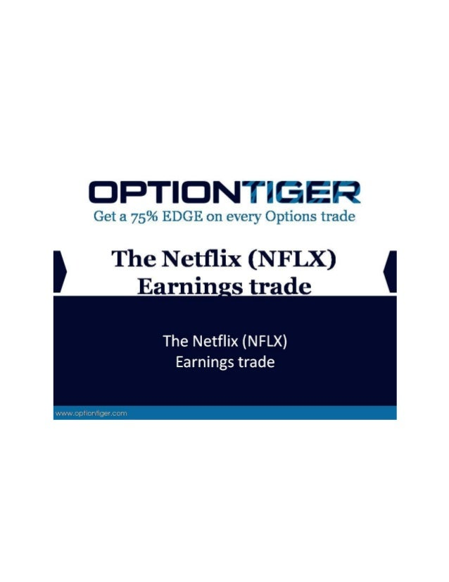 The Netflix (NFLX) Earnings trade The Netflix (NFLX) Earnings trade Did anyone trade Netflix (NFLX) earnings ? We spotted ...