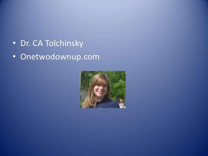 Dr. CA Tolchinsky<br />Onetwodownup.com<br />