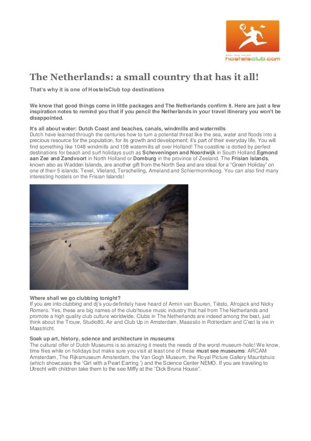 The Netherlands: a small country that has it all! That's why it is one of HostelsClub top destinations We know that good t...