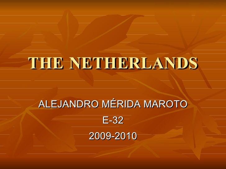 THE NETHERLANDS ALEJANDRO MÉRIDA MAROTO E-32 2009-2010