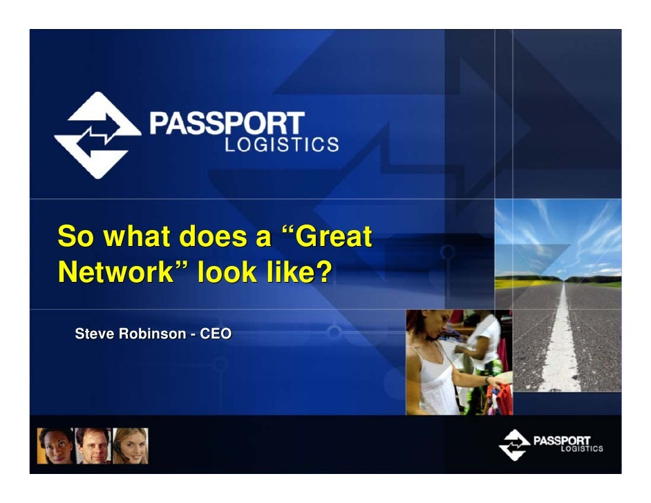 "So what does a ""Great Network"" look like?  Steve Robinson - CEO"