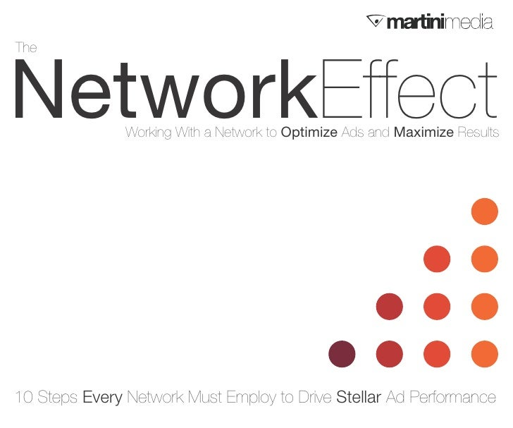 TheNetworkEffect  Working With a Network to Optimize Ads and Maximize Results10 Steps Every Network Must Employ to Drive S...