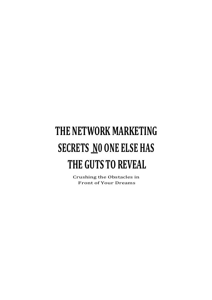 THE NETWORK MARKETING SECRETS N0 ONE ELSE HAS   THE GUTS TO REVEAL    Crushing the Obstacles in      Front of Your Dreams