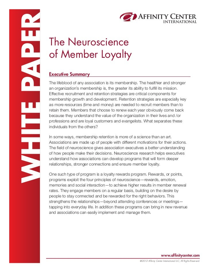 WHITE PAPER   The Neuroscience              of Member Loyalty              Executive Summary              The lifeblood of...