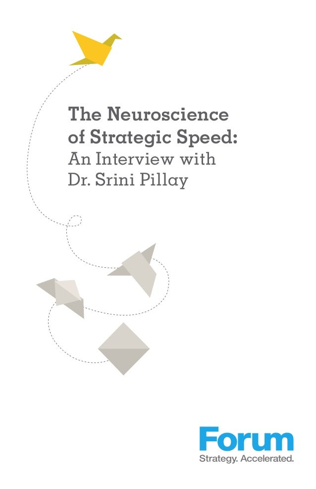 The Neuroscience of Strategic Speed: An Interview with Dr. Srini Pillay