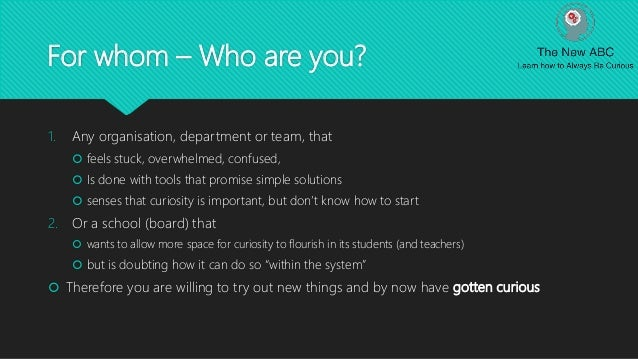 For whom – Who are you? 1. Any organisation, department or team, that  feels stuck, overwhelmed, confused,  Is done with...
