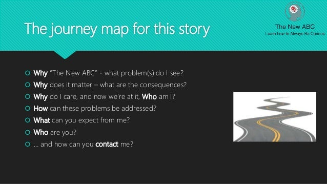 """The journey map for this story  Why """"The New ABC"""" - what problem(s) do I see?  Why does it matter – what are the consequ..."""