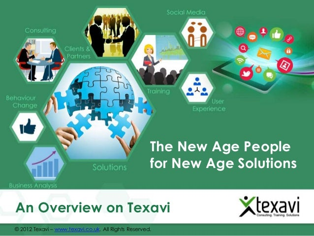 The New Age People                                                     for New Age SolutionsAn Overview on Texavi© 2012 Te...