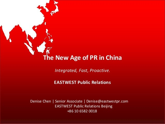 Singapore | Beijing | Bangalore www.eastwestpr.com The New Age of PR in China Integrated, Fast, Proactive. EASTWEST Public...