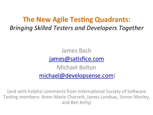The	   New	   Agile	   Tes,ng	   Quadrants:	   	    Bringing	   Skilled	   Testers	   and	   Developers	   Together	    	 ...
