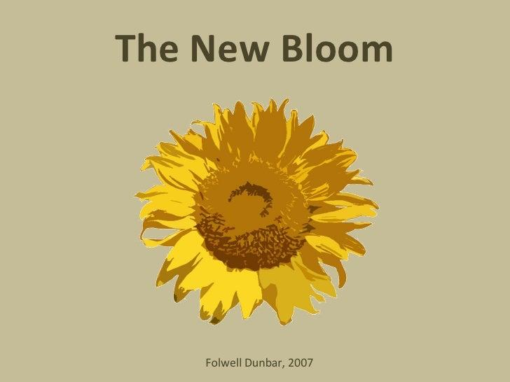 The New Bloom Folwell Dunbar, 2007