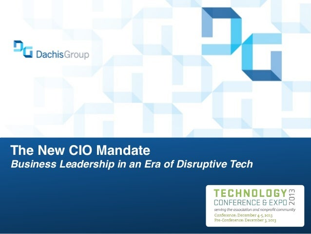 The New CIO Mandate Business Leadership in an Era of Disruptive Tech