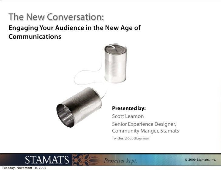 The New Conversation: Engaging Your Audience in the New Age of Communications                                    Presented...