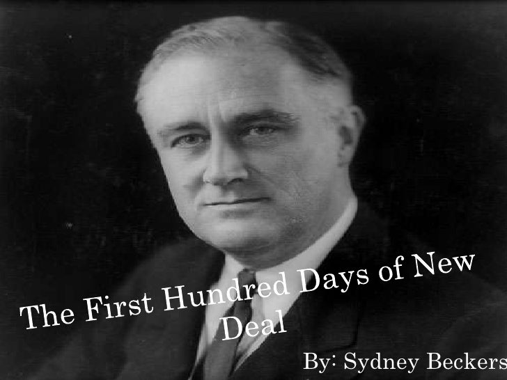 The First Hundred Days of New Deal<br />By: Sydney Beckers<br />