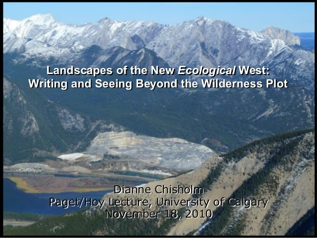 Landscapes of the New Ecological West: Writing and Seeing Beyond the Wilderness Plot Landscapes of the New Ecological West...