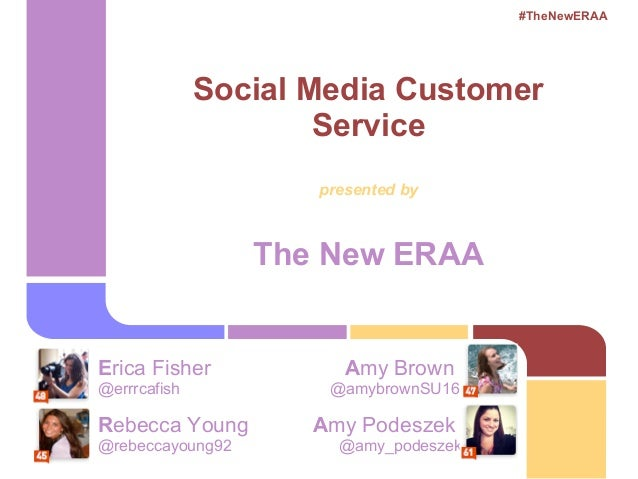 #TheNewERAA              Social Media Customer                      Service                     presented by              ...