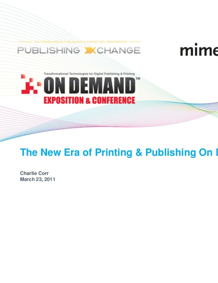 The New Era of Printing & Publishing On DemandCharlie CorrMarch 23, 2011