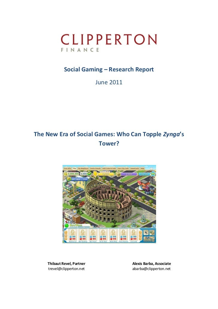 Social Gaming – Research Report                             June 2011The New Era of Social Games: Who Can Topple Zynga's  ...
