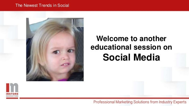 The Newest Trends in Social Slide 2