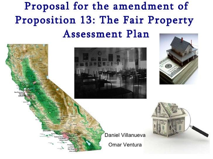 Proposal for the amendment of Proposition 13: The Fair Property  Assessment Plan Daniel Villanueva Omar Ventura