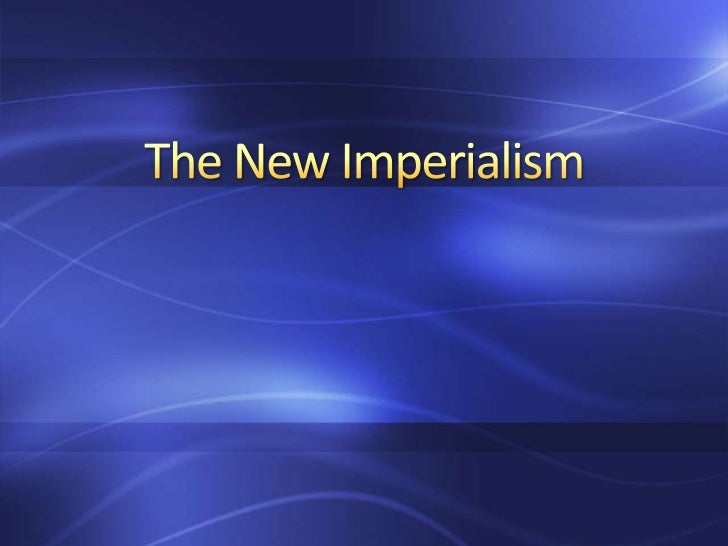 The New Imperialism<br />
