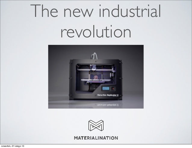 The new industrial                            revolutionczwartek, 21 lutego 13